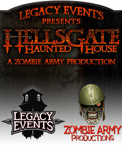 Legacy Events presents HELLSGATE HAUNTED HOUSE, a Zombie Army Production