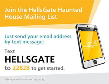 Text HELLSGATE to 22828 to join the HellsGate Mailing List!